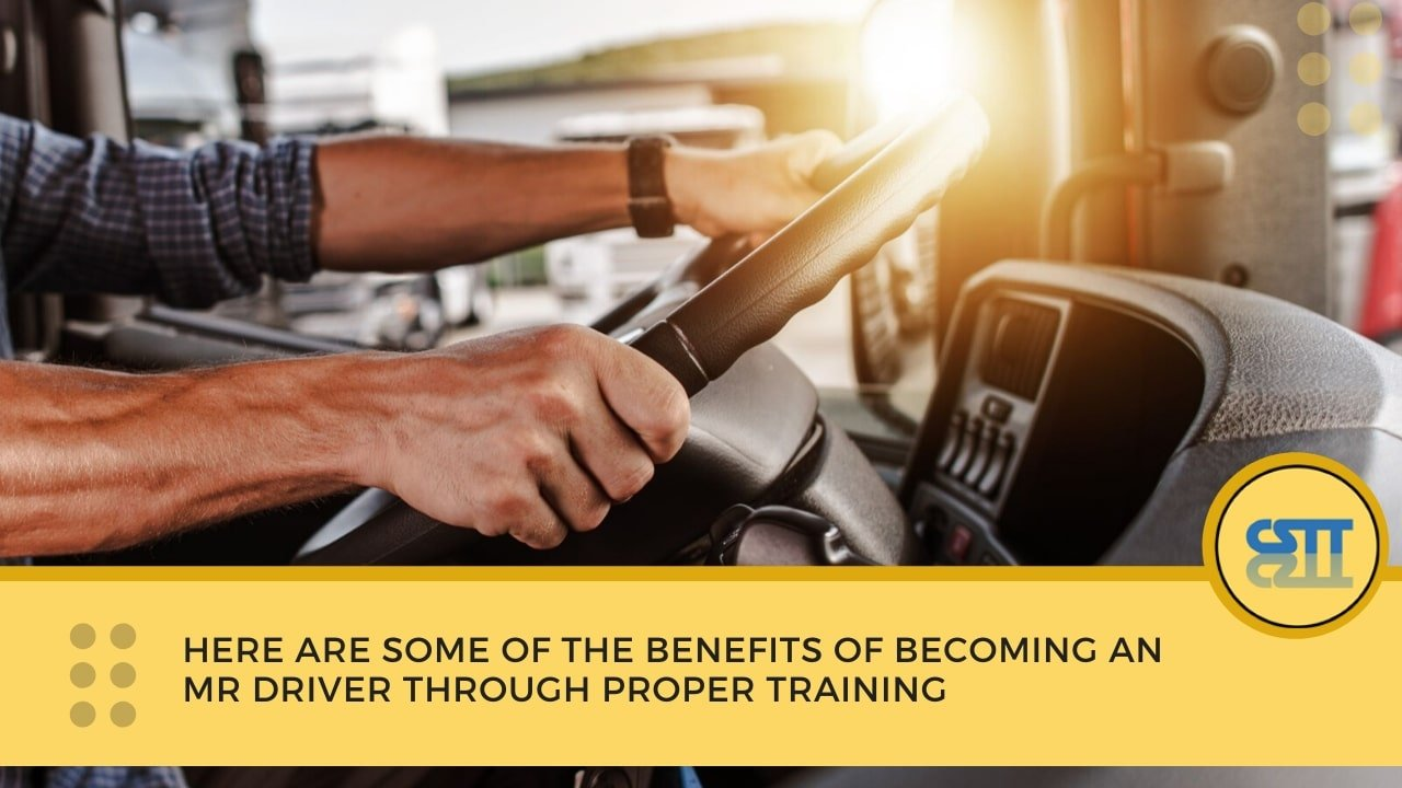 benefits of becoming MR Driver