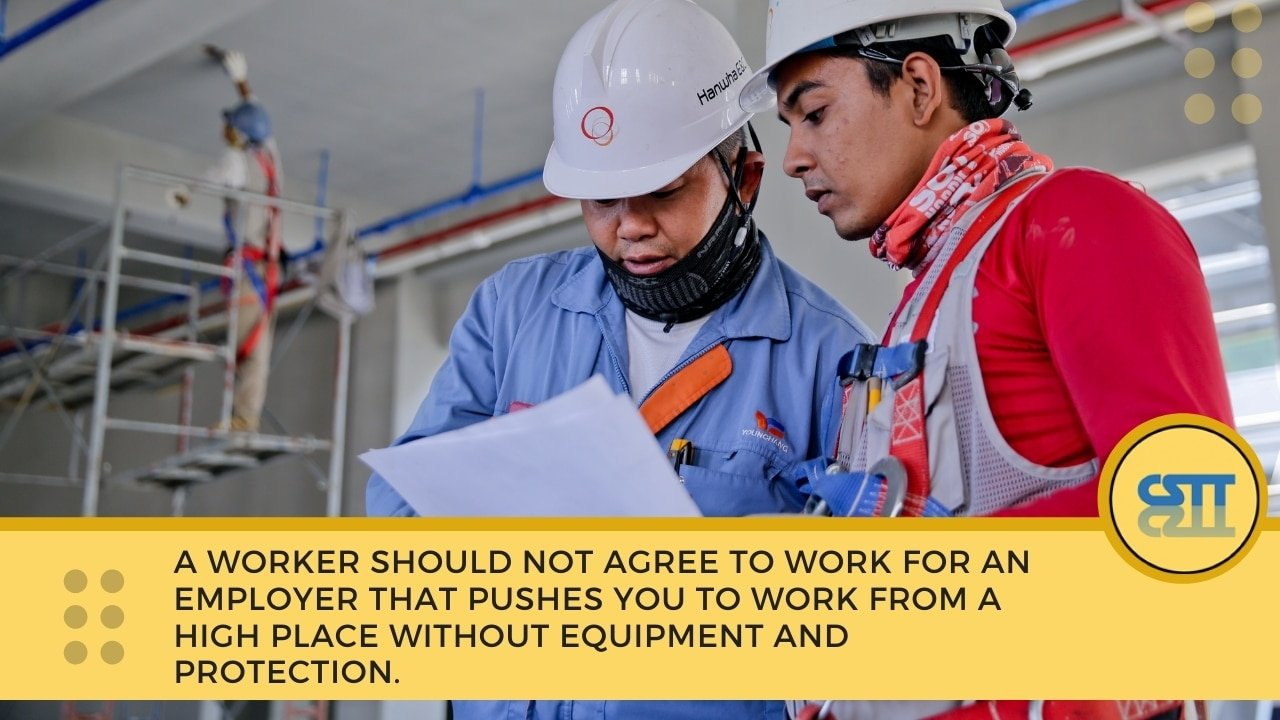 A worker should not agree to work for an employer that pushes you to work from a high place without equipment and protection