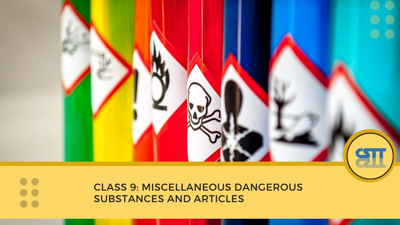 Class 9 Miscellaneous Dangerous Substances and Articles