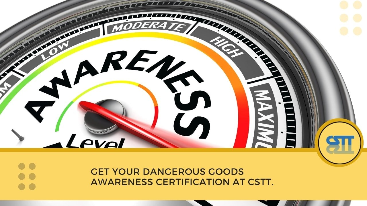 Get your Dangerous Goods Awareness Certification at CSTT.