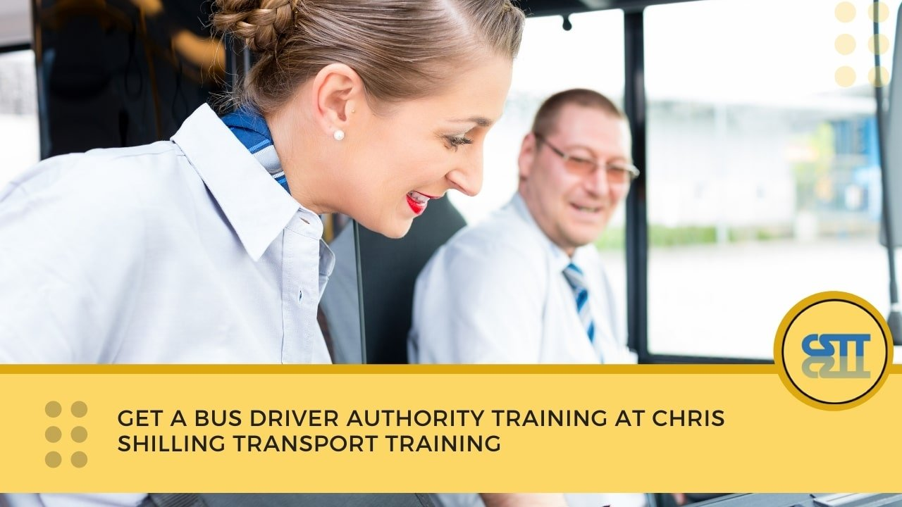 Get a Bus Driver Authority Training at Chris Shilling Transport Training