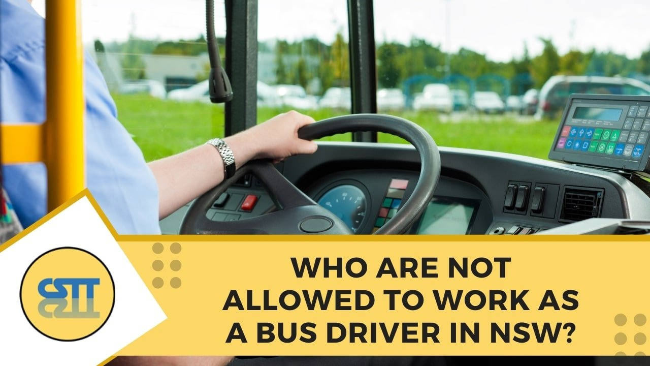 Who are not allowed to work as a bus driver in NSW