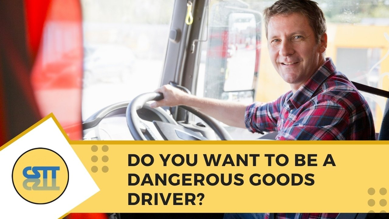 Do You Want to Be A Dangerous Goods Driver
